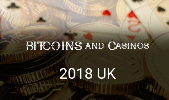 UK Bitcoin Casino 2018
