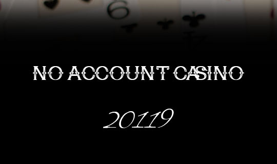 no-account-casino-2019